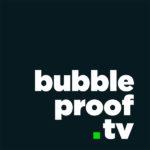 bubble proof .tv